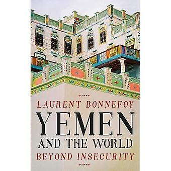 Yemen and the World: Beyond Insecurity (CERI: Comparative Politics and International Studies Series)