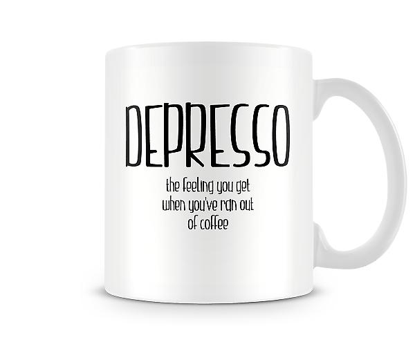 Depresso Feeling You Get You've Ran Out Of Coffee Mug