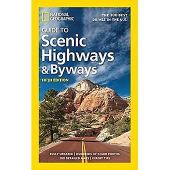 National Geographic Guide per panoramiche strade principali e secondarie, 5a edizione: I 300 migliori unità negli Stati Uniti
