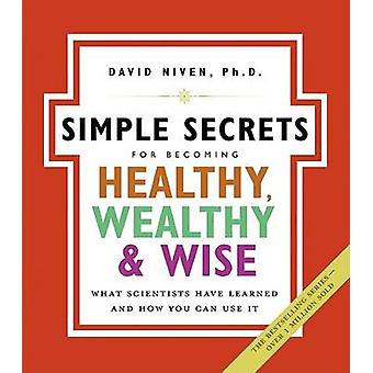 Simple Secrets for Becoming Healthy Wealthy and Wise The by Niven & David