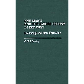 Jose Marti und Emigre Kolonie in Key West Führung und staatliche Bildung von Ronning & C. Neale