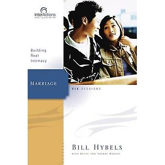 Marriage Building Real Intimacy by Hybels & Bill