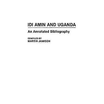 Idi Amin e Uganda uma bibliografia comentada por Jamison & Martin