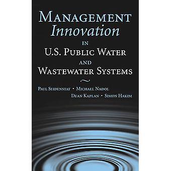 Gestión de innovación en Estados Unidos público sistemas de agua y aguas residuales por Seidenstat y Pablo