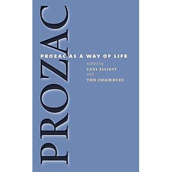 Prozac as a Way of Life by Elliott & Carl