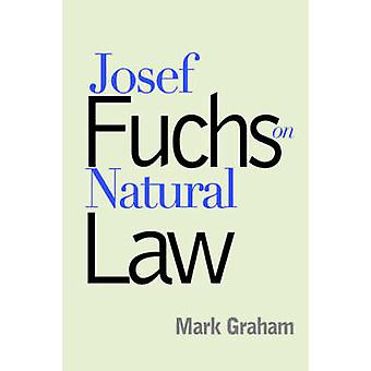 Josef Fuchs on Natural Law by Graham & Mark