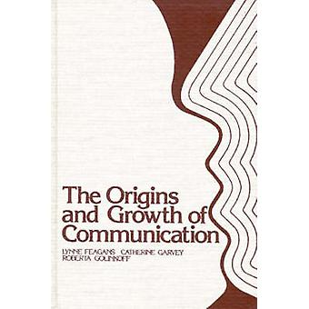 The Origins and Growth of Communication by Feagans & Lynne