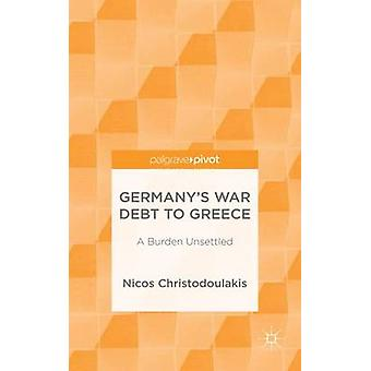 Germanys War Debt to Greece A Burden Unsettled by Chistodoulakis & Nicos