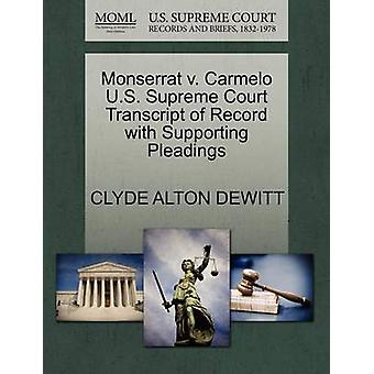 Monserrat v. Carmelo U.S. Supreme Court Transcript of Record with Supporting Pleadings by DEWITT & CLYDE ALTON