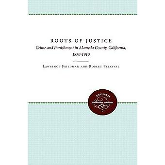 The Roots of Justice by Friedman & Lawrence M.