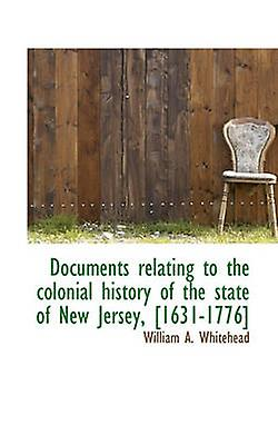 DocuHommests relating to the colonial history of the state of nouveau Jersey 16311776 by blanchead & William A.