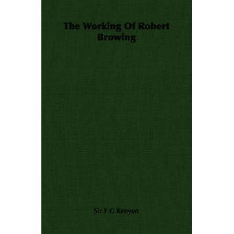 Le travail de Robert Browing par Kenyon & F. G.