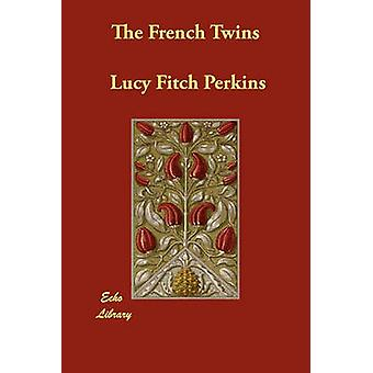 The French Twins by Perkins & Lucy Fitch