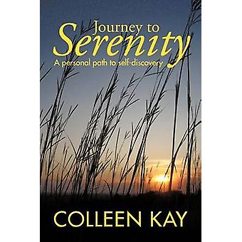 Journey to Serenity A Personal Path to SelfDiscovery by Kay & Colleen