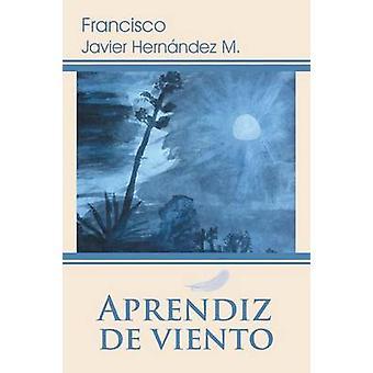 Aprendiz de Viento by Hernandez M. & Francisco Javier