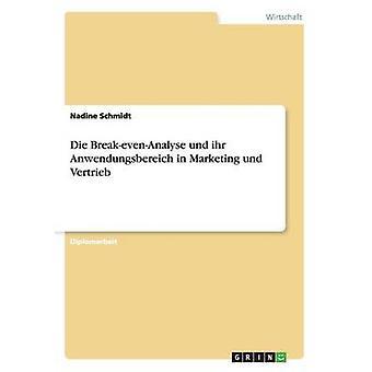 Die BreakevenAnalyse und ihr Anwendungsbereich in Marketing und Vertrieb by Schmidt & Nadine