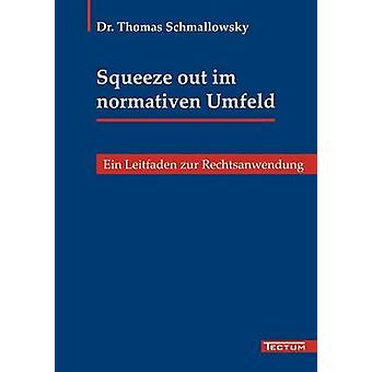 Squeeze out im normativen Umfeld by Schmallowsky & Thomas