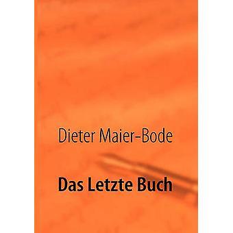 Das Letzte Buch by MaierBode & Dieter