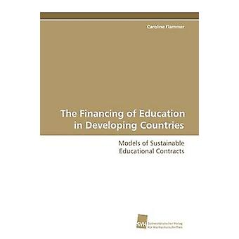 The Financing of Education in Developing Countries by Flammer & Caroline
