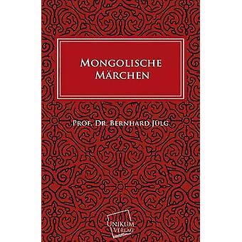 Mongolische Marchen by Julg & Prof Dr Bernhard
