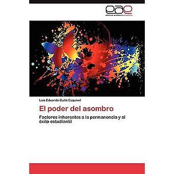 El poder del asombro by Guil Esquivel Luis Eduardo