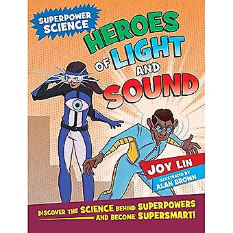 Heroes of Light and Sound:� Discover the Science Behind Superpowers ... and Become Supersmart (Super Power Science)