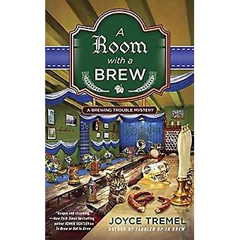 A Room With A Brew by Joyce Tremel - 9780425277713 Book