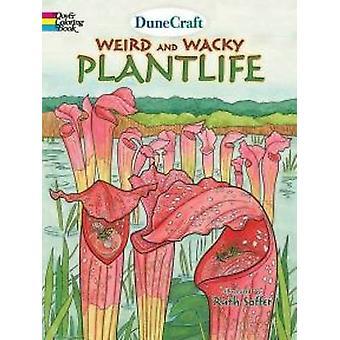 DuneCraft Weird and Wacky Plantlife by DuneCraft - 9780486793863 Book