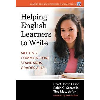 Helping English Learners to Write - Meeting Common Core Standards - Gr