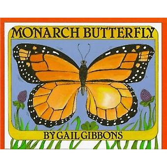 Monarch Butterfly by Gail Gibbons - 9780823407736 Book