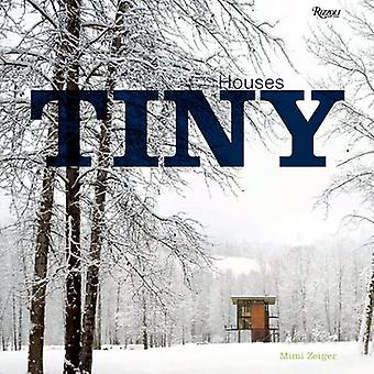Tiny Houses by Mimi Zeiger - 9780847832033 Book