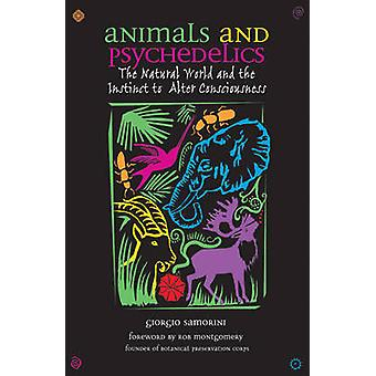 Animals and Psychedelics - The Natural World and Its Instinct to Alter