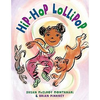 Hip-Hop Lollipop by Hip-Hop Lollipop - 9781101934821 Book