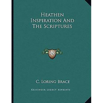 Heathen Inspiration and the Scriptures by Professor of Anthropology C