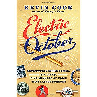 Electric October - Seven World Series Games - Six Lives - Five Minutes