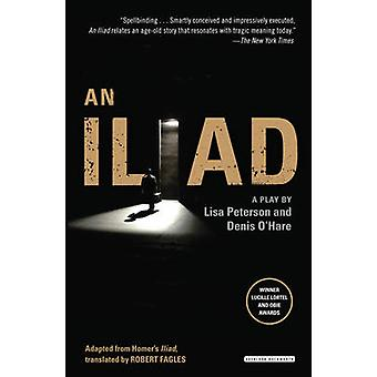An Iliad by Lisa Peterson - Denis O'Hare - 9781468308082 Book
