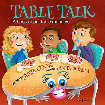 Table Talk - A Book About Table Manners by Julia Cook - Anita Dufalla