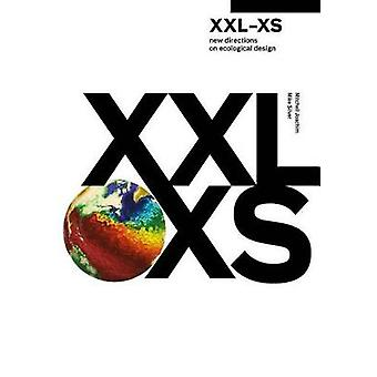 XXL-XS - New Directions on Ecological Design by Mitchell Joachim - 978