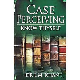 Case Perceiving Know Thyself by L. M. Khan - 9788131930342 Book