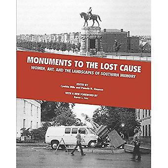 Monuments à la cause perdue : Les femmes, l'art et les paysages de la mémoire méridionale