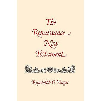 The Renaissance New Testament Colossians 11Timothy 423 by Yeager & Randolph O.