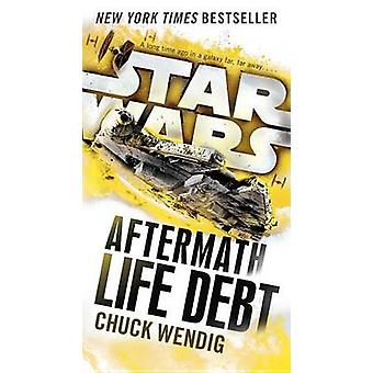 Life Debt - Aftermath (Star Wars) by Chuck Wendig - 9781101966952 Book