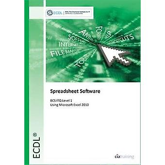 ECDL Spreadsheet Software Using Excel 2010 (BCS ITQ Level 1) (Spiral-bound) by Cia Training Ltd.