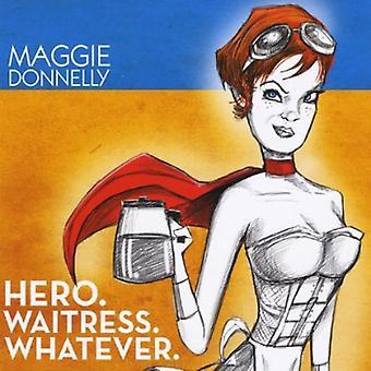 Maggie Donnelly - helten. Servitrice. Uanset hvad. [CD] USA import