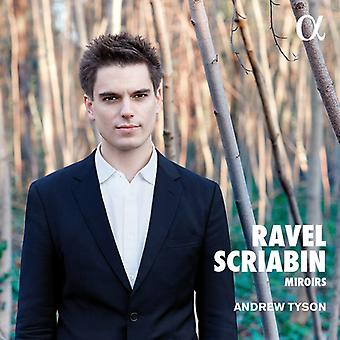 Andrew Tyson - Ravel & Scriabin: Miroirs [CD] USA import