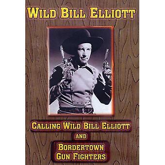 Calling Wild Bill Elliott/Bordertown Gun Fighters [DVD] USA import