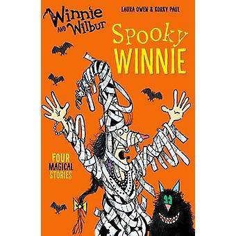 Winnie and Wilbur - Spooky Winnie by Laura Owen - Korky Paul - 9780192
