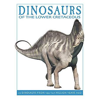 Dinosaurs of the Lower Cretaceous - 25 Dinosaurs from 144-127 Million