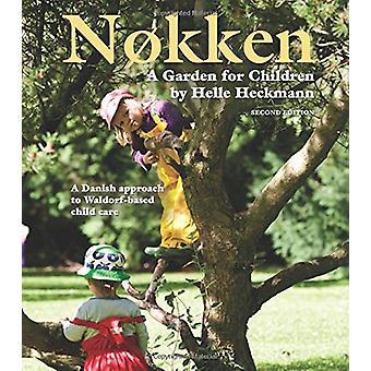 Nokken - A Garden for Children - A Danish Approach to Waldorf-Based Chi