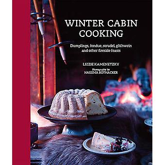 Winter Cabin Cooking - Dumplings - Fondue - Gluhwein and Other Firesid